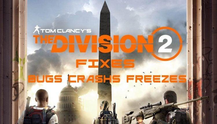 the division 2 fix bug freeze crashs omgpu