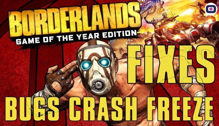 Borderlands GOTY Enhanced fixe bug crash freeze