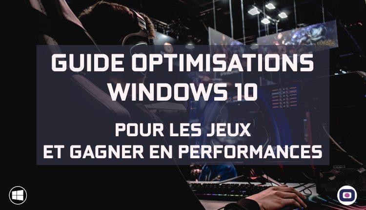 guide optimisations pc windows 10 jeux performances sur omgpu.com scaled
