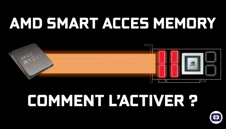 Amd Smart Acces Memory Comment Activer